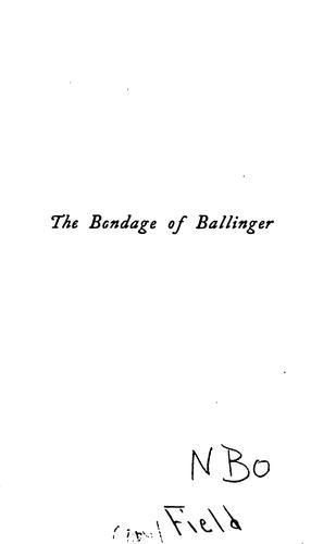The bondage of Ballinger by Roswell Martin Field