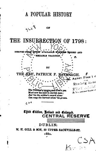 A popular history of the insurrection of 1798 by Patrick F. Kavanagh