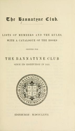 Lists of members and the rules by Bannatyne Club (Edinburgh, Scotland)