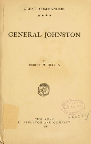 General Johnston by Hughes, Robert M.