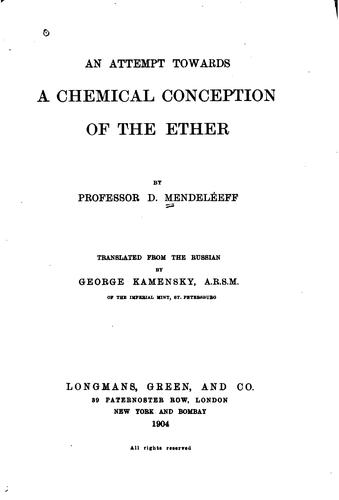 An attempt towards a chemical conception of the ether by Dmitry Ivanovich Mendeleyev