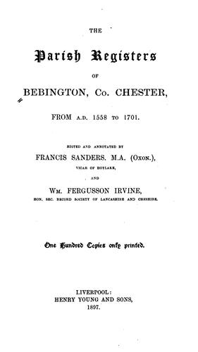 The parish registers of Bebington, Co. Chester by Bebington, Eng. (Parish)