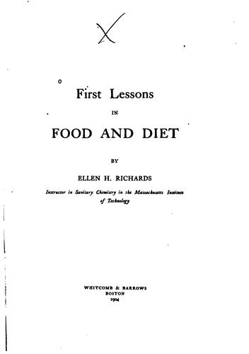 First lessons in food and diet by Ellen Henrietta Richards