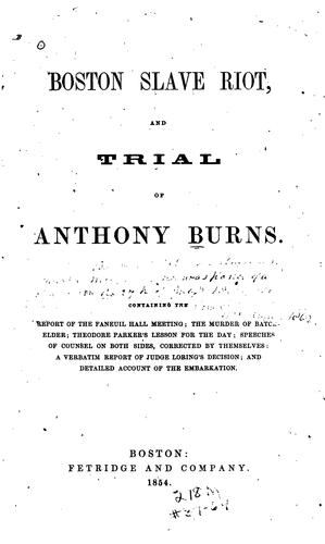 Boston slave riot, and trial of Anthony Burns by