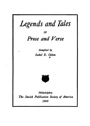 Legends And Tales In Prose And Verse by Isabel E. Cohen