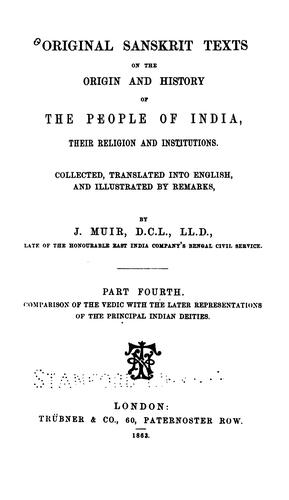 Original Sanskrit texts on the origin and progress of the religion and institutions of India by J. Muir