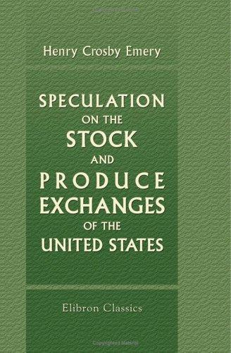 Speculation on the Stock and Produce Exchanges of the United States