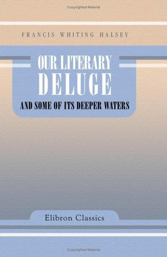 Our Literary Deluge and Some of Its Deeper Waters