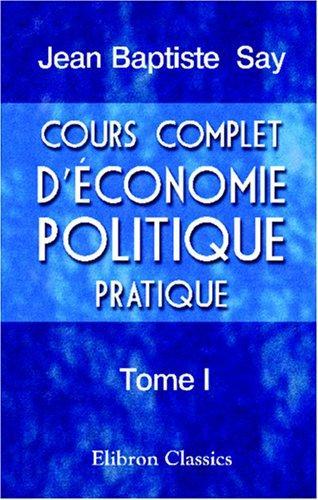 Cours complet d'Economie politique pratique