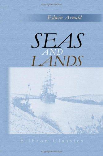 Seas And Lands by Edwin Arnold