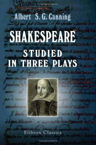 Shakespeare studied in three plays by Albert Stratford George Canning