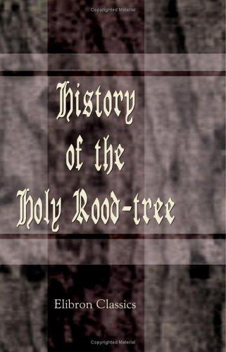 History of the holy rood-tree by Arthur S. Napier