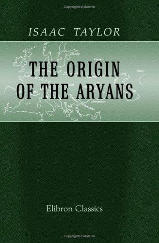 The Origin of the Aryans by Isaac Taylor