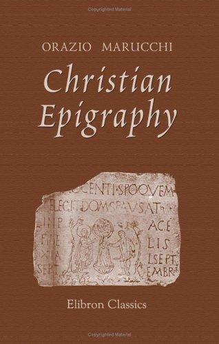 Christian Epigraphy by Orazio Marucchi