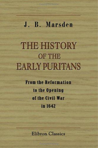 The History of the Early Puritans by John Buxton Marsden