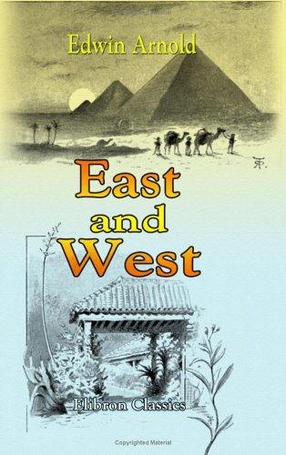 East And West by Edwin Arnold