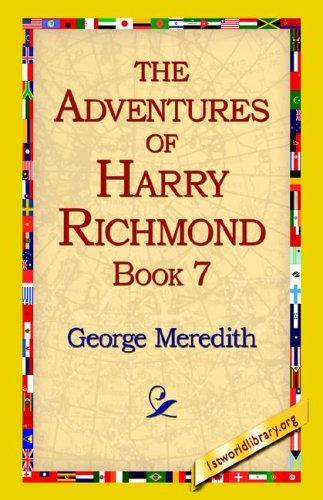 The Adventures of Harry Richmond, Book 7 by George Meredith