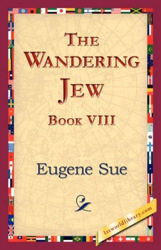 The Wandering Jew, Book VIII by Eugène Sue