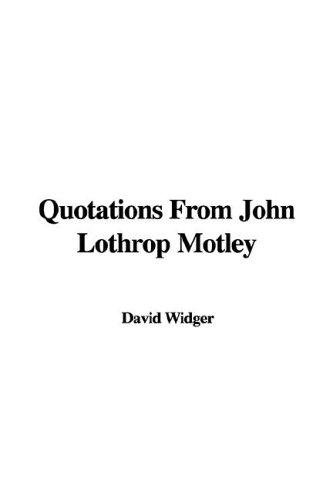 Quotations from John Lothrop Motley