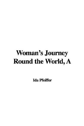 Woman's Journey Round the World