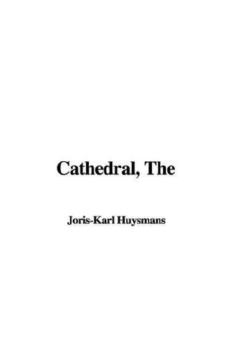 Cathedral, The by Joris-Karl Huysmans