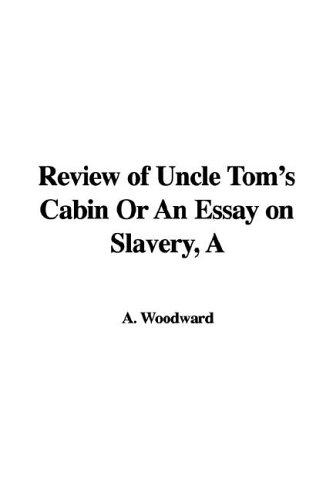 A Review of Uncle Tom's Cabin or an Essay on Slavery