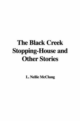 The Black Creek Stopping-house And Other Stories