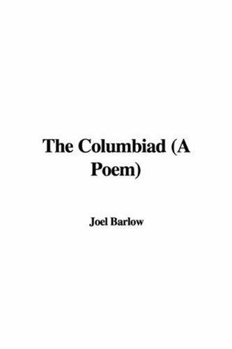 The Columbiad: A Poem by Joel Barlow