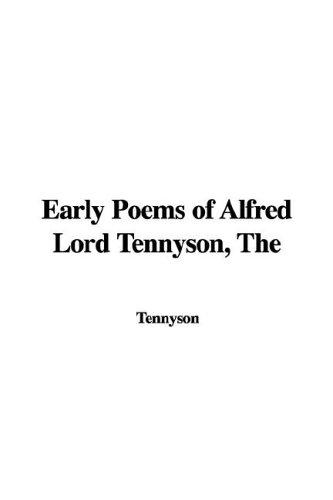 The Early Poems of Alfred Lord Tennyson by Alfred, Lord Tennyson