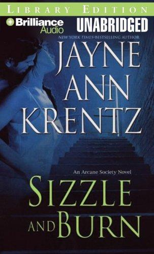 Sizzle and Burn (The Arcane Society, Book 3) by Jayne Ann Krentz