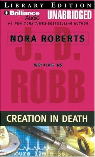 Creation in Death (In Death) by Nora Roberts