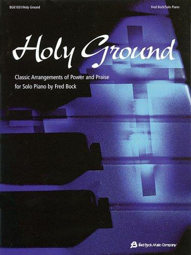 Holy Ground by Fred Bock