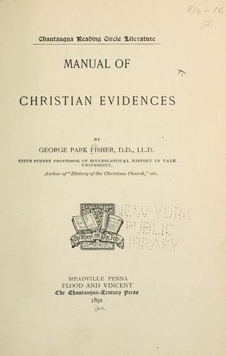 Manual of Christian evidences. by George Park Fisher