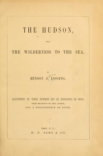 The Hudson, from the wilderness to the sea.
