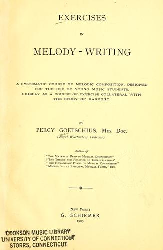 Exercises in melody-writing by Percy Goetschius