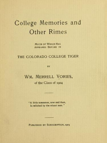 College memories and other rimes by William Merrell Vories