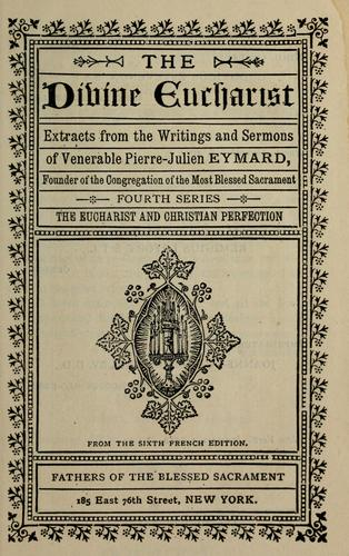 The divine eucharist by Eymard, Pierre Julien Saint