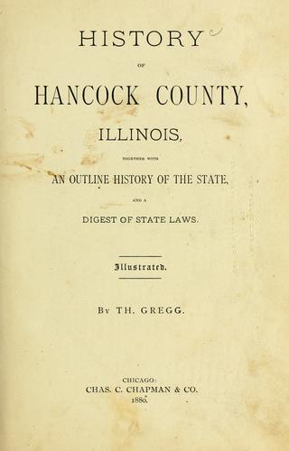 History of Hancock County, Illinois by Thomas Gregg