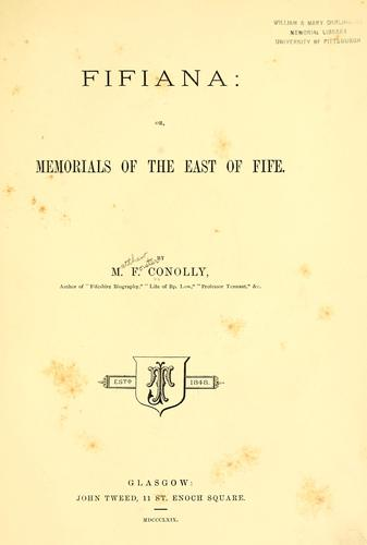 Fifiana, or, Memorials of the east of Fife by Matthew Forster Conolly