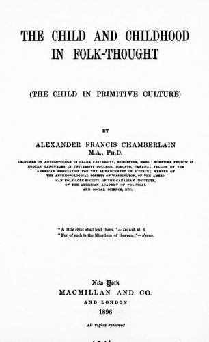 The child and childhood in folk-thought by A. F. Chamberlain