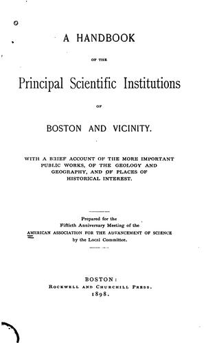 A handbook of the principal scientific institutions of Boston and vicinity by American Association for the Advancement of Science.