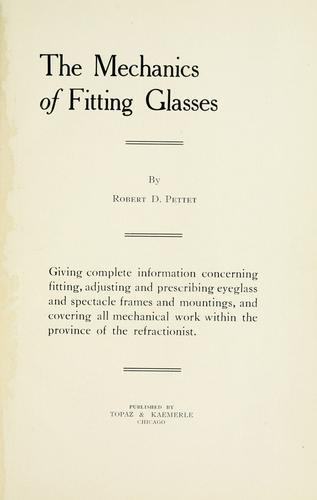 The mechanics of fitting glasses by Robert D. Pettet
