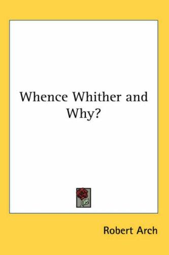 Whence Whither And Why?