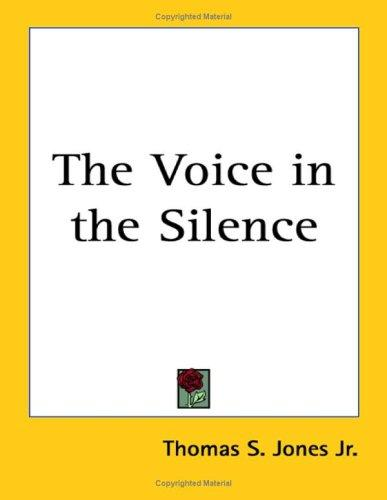 The Voice in the Silence by Thomas S., Jr. Jones