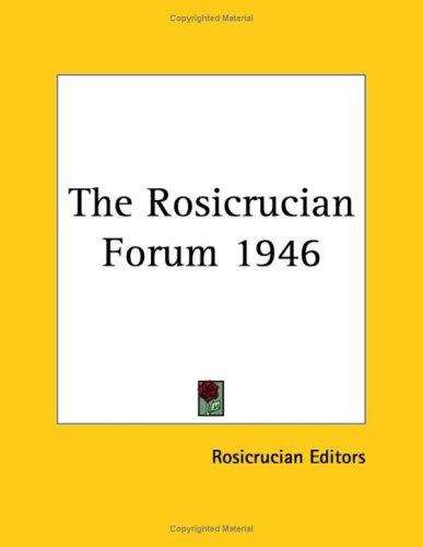 The Rosicrucian Forum 1946 by Rosicrucian
