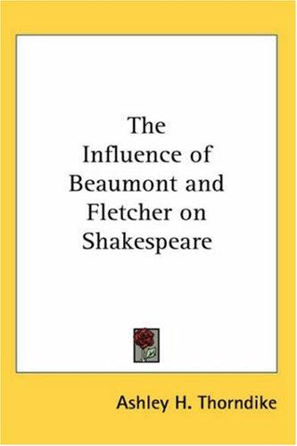 The Influence of Beaumont And Fletcher on Shakespeare