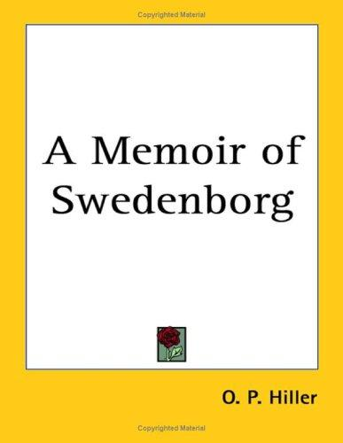 A Memoir of Swedenborg by O. P. Hiller