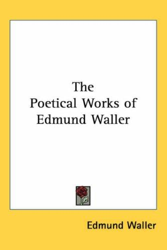 The Poetical Works of Edmund Waller by Edmund Waller