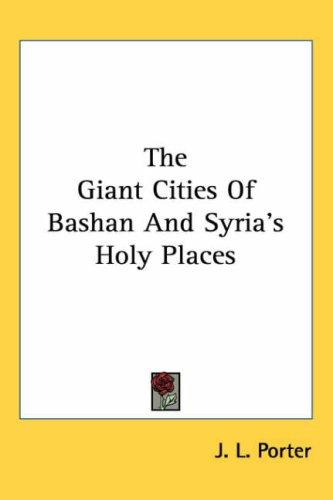 The Giant Cities of Bashan and Syria's Holy Places