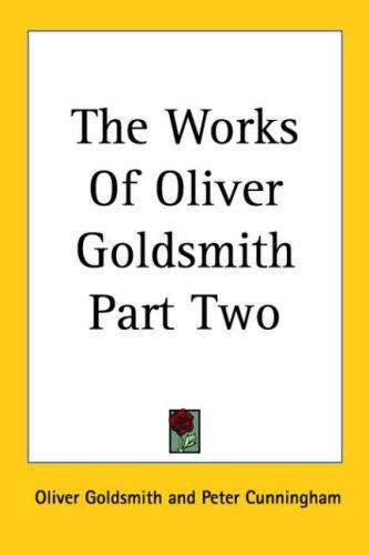 The Works Of Oliver Goldsmith Part Two by Oliver Goldsmith